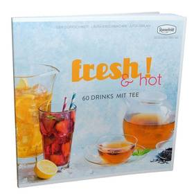 fresh! & hot  - 60 Drinks mit Tee